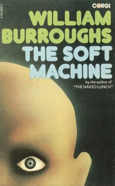 The Soft Machine-William Burroughs Phenomenal read. Fantasy Book Covers, Book Cover Art, Science Fiction Books, Pulp Fiction, Dead Poets Society, Cool Books, Cinema Posters, Book Worms, Books To Read