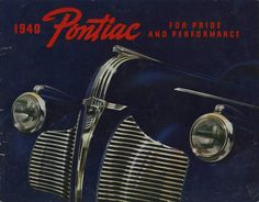 "1940 Pontiac - ""For pride and performance"""