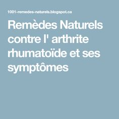 Remèdes Naturels contre l' arthrite rhumatoïde et ses symptômes