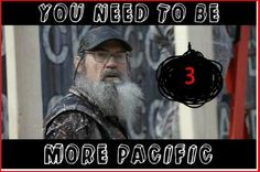 Jase Robertson Most Funny Quotes   Uncle Si will teach you the lesson of pacific relations.