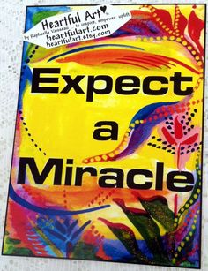 EXPECT a MIRACLE Inspirational Quote Motivational by Heartfulart