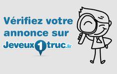 V�rifiez votre annonce sur Jeveux1truc.fr