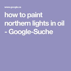 how to paint northern lights in oil - Google-Suche