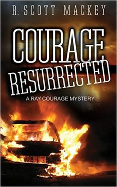 Courage Resurrected: A Ray Courage Mystery (Ray Courage Private Investigator Series Book 3) - Kindle edition by R. Scott Mackey. Mystery, Thriller & Suspense Kindle eBooks @ Amazon.com.