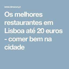 Os melhores restaurantes em Lisboa até 20 euros - comer bem na cidade
