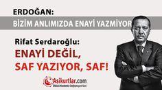 ENAYİ DEĞİL, SAF YAZIYOR, SAF!