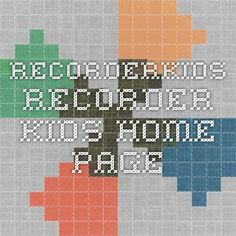 Recorderkids - Recorder Kids Home Page