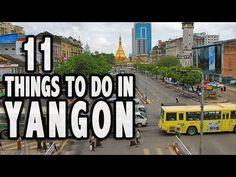 11 BEST THINGS TO DO IN YANGON, MYANMAR ❤︎ Top Attractions Yangon - YouTube