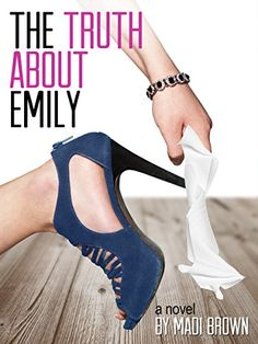 #MyBTT #Giveaway – The Truth About Emily by Madi Brown @Madithe1brown #WomensFic