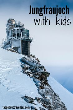 Jungfraujoch with kids | Switzerland with kids  | things to do in Switzerland | Switzerland for Christmas | Switzerland in winter | Family Travel | Travel with kids