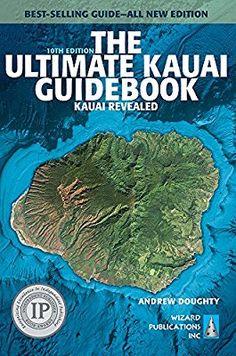 The Ultimate Kauai Guidebook: Kauai Revealed: Andrew Doughty, Leona Boyd: 9780996131841: Amazon.com: Books