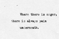 """Criminal Minds: """"Where there is anger, there is always pain underneath"""" Great Quotes, Quotes To Live By, Me Quotes, Inspirational Quotes, Love Hate Quotes, Cherish Quotes, Fabulous Quotes, Romance Quotes, Unique Quotes"""