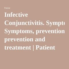 Infective Conjunctivitis. Symptoms, prevention and treatment   Patient