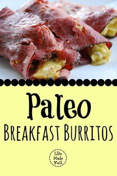 High in protein, these Paleo Breakfast Burritos are an excellent start to your day!