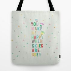 you make me happy when skies are grey... Tote Bag by studiomarshallarts - $22.00