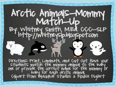 This 7 page document consists of matching cards for mommy and baby arctic animals. Each card has the proper name for the mommy and baby of each animal. Animals include: seal, polar bear, rabbit, orca whale, baluga whale, walrus, fox, deer, moose, and penguin.
