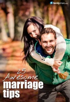 "25 Awesome Marriage Tips. These are some really great tips! One of my favorite marriage tips was, ""Love Yourself"" So true. Your spouse chose you, and self-confidence is attractive!"