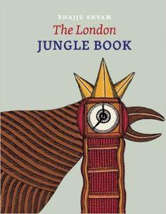 The London Jungle Book: Bhajju Shyam: 9788192317120: Amazon.com: Books
