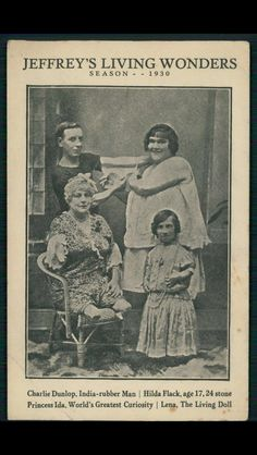 Jeffrey's Living Wonder Sideshow promotional pitchcard from the 1930 season featuring partial roster from L-R: (back row) Charlie Dunlop the rubber man, Hilda Flack the fat lady (front) Princess Ida the world's greatest curiosity and Lena the living doll.