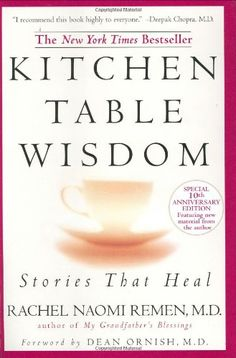 Kitchen Table Wisdom 10th Anniversary (Deckle edge) by Rachel Naomi Remen http://www.amazon.com/dp/1594482098/ref=cm_sw_r_pi_dp_LI64tb13H8PGP