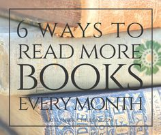 6 ways to read more books every month | www.kaitlynbouchillon.com