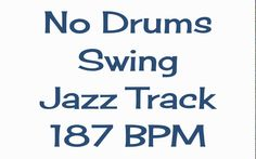 No Drums Jazz Track for Drummers to Jam With 187 BPM