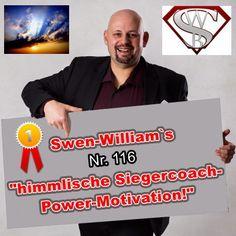 """Swen-William's himmlische Siegercoach-Power-Motivation Nummer 116: """"Sind wir wertvolle Menschen, und machen wir was sinnvolles aus unserem Leben?"""""""