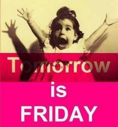 """55 """"Almost Friday"""" Memes - """"Tomorrow is Friday."""" Thursday Morning Quotes, Happy Thursday Quotes, Thursday Humor, Happy Friday, Friday Quotes Humor, Monday Quotes, Funny Quotes, Friday Memes, Tomorrow Is Friday Meme"""