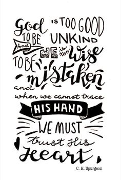 God is too good... C. H. Spurgeon #spurgeon #quote #godistoogood #handlettering