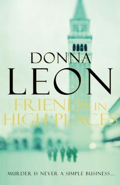 Friends In High Places: (Brunetti 9) by Donna Leon