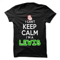 Keep Calm LEWIS... Christmas Time - 0399 Cool Name Shir - #christmas tee #tshirt organization. I WANT THIS => https://www.sunfrog.com/LifeStyle/Keep-Calm-LEWIS-Christmas-Time--0399-Cool-Name-Shirt-.html?68278