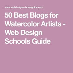 50 Best Blogs for Watercolor Artists - Web Design Schools Guide