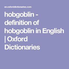 hobgoblin - definition of hobgoblin in English | Oxford Dictionaries