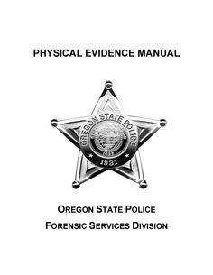 Physical evidence manual, by the Oregon Forensic Services Division