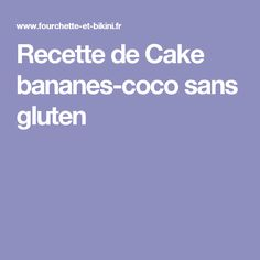 Recette de Cake bananes-coco sans gluten