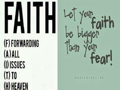 Faith = (Forwarding All Issues To Heaven) #Agrainofmustardseed