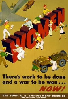 """Women, There's work to be done..."" US c 1942"
