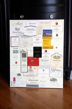 Wine label collage...I've been saving all my favorites to make something like this