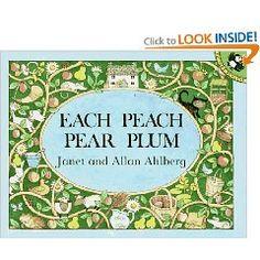 """""""Each peach pear plum...I spy........"""""""