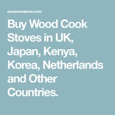 Buy Wood Cook Stoves in UK, Japan, Kenya, Korea, Netherlands and Other Countries. Outdoor Cooking Stove, Wood Stove Cooking, Wood Burning Cook Stove, How To Cook Kale, Other Countries, Buy Wood, Kenya, Netherlands, Japan