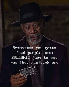 Positive Quotes : QUOTATION – Image : Quotes Of the day – Description Sometimes you gotta feed people sone bullshit just to see who they run back and tell. Sharing is Power – Don't forget to share this quote ! Motivational Quotes For Success, Wise Quotes, Quotable Quotes, Meaningful Quotes, Attitude Quotes, Words Quotes, Positive Quotes, Funny Quotes, Inspirational Quotes