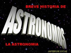 LOS ASTRONOMOS I by JavierAyer via authorSTREAM