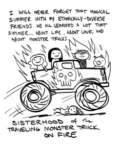 If you've never seen The Sisterhood of the Traveling Monster Truck on Fire, you've never LIVED!