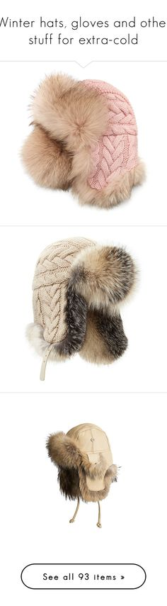 """Winter hats, gloves and other stuff for extra-cold"" by lorika-borika on Polyvore featuring accessories, hats, leather strap hats, fox fur trapper hat, inverni, cable hat, cable knit hat, fur, ear flap hats и fox hats"