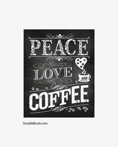 Kitchen Art Chalkboard Decor Coffee Sign Kitchen Artwork Chalkboard Art Coffee Poster Wall Decor Kitchen Art Peace Love Coffee Print Gift by HappyHomeDecorPrints on Etsy https://www.etsy.com/listing/183205601/kitchen-art-chalkboard-decor-coffee-sign