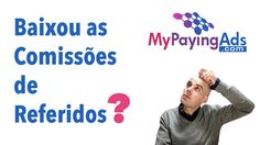 MyPayingAds - Comissões de Referidos Diminuiram? - Rui Magalhães