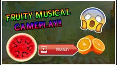 ITS SO FRUITY Musical Gameplay Hey guys In todays video I introduce another musical gameplay video I used Witt Lowry music which I love and I hope