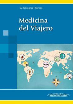 Medicina del viajero / Miguel de Goógolas Hernández-Mora ; coordinador, José Manuel Ramos Rincón.-- Madrid [etc.] : Médica Panamericana, 2014.