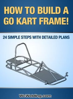 How To Build A Go Kart Frame! by T. Powers. $1.13. Publisher: WcWelding.com (December 15, 2011). 37 pages