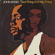 1974 John Byrd  「Your Thing And My Thing」